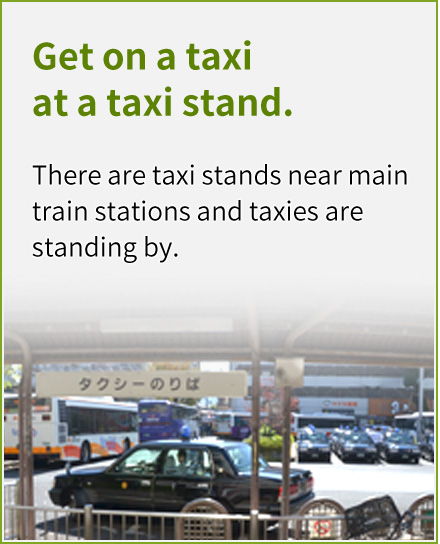 Get on a taxi at a taxi stand.