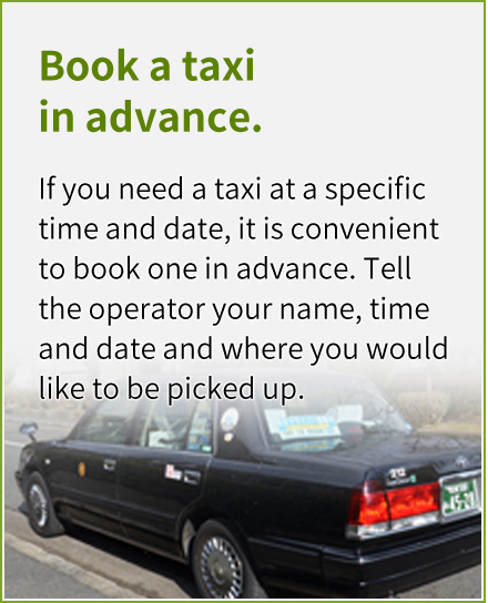 Book a taxi in advance.
