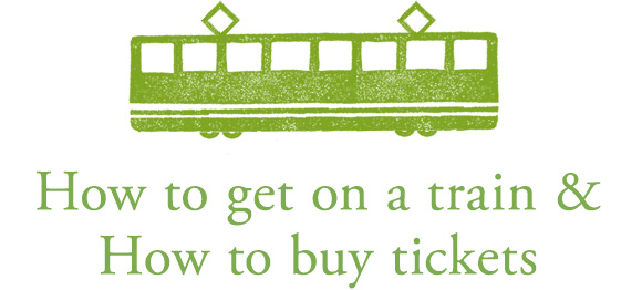 How to get on a train & How to buy tickets